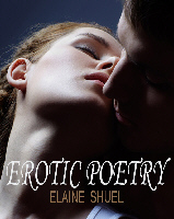 Erotic Poetry by Elaine Shuel